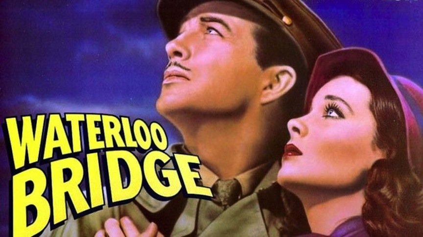 """""""Waterloo Bridge,"""" a 1940 quadruple-hankie tearjerker movie"""